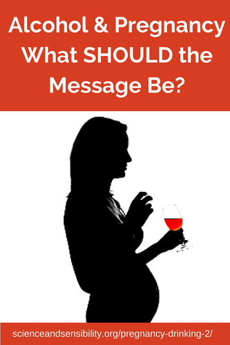 Alcohol & PregnacyWhat SHOULD the Message Be- (1)